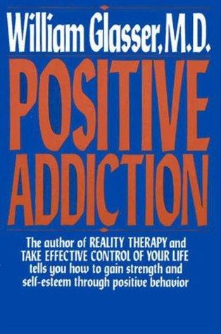 Positive Addiction (Harper Colophon Books)