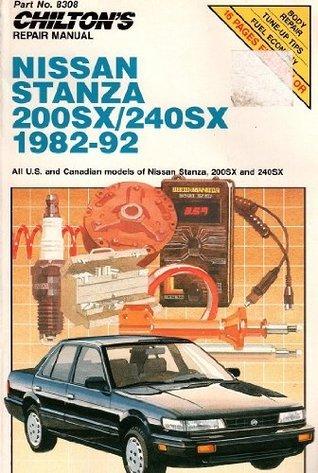 Chilton's Repair Manual Nissan Stanza/2002X/240Sx 1982-92: All U.S. and Canadian Models (Chilton's Repair Manual