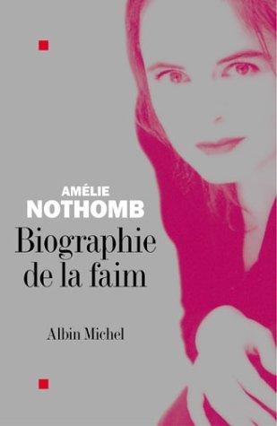 Biographie de la faim by Amélie Nothomb