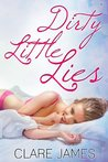 Dirty Little Lies by Clare James