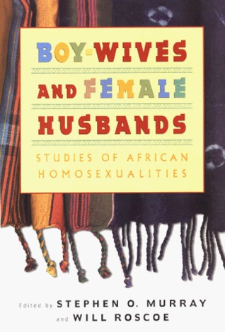Boy-wives and female-husbands studies in african homosexualities pdf