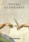 Eléphants by Eléphants -  Michel Pommier