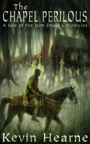 The Chapel Perilous (The Iron Druid Chronicles, #4.6)
