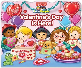 Fisher-Price Little People Valentine's Day is Here! by Fisher-Price Inc.