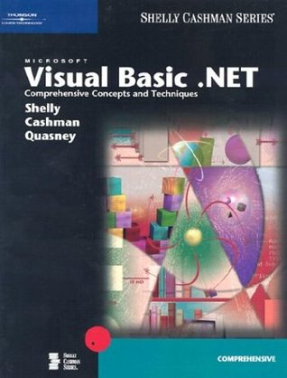 Microsoft Visual Basic .NET: Comprehensive Concepts and Techniques