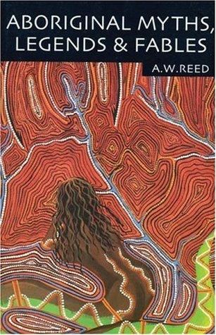 Aboriginal Myths, Legends & Fables