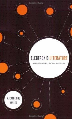 Electronic Literature by N. Katherine Hayles