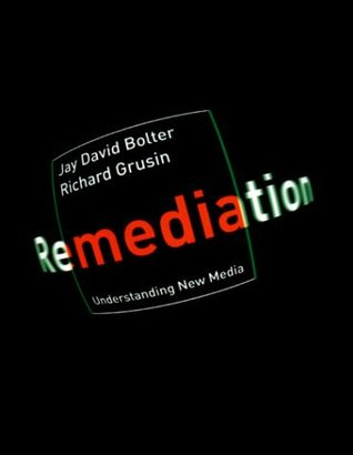 Remediation: Understanding New Media