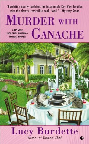 Murder with Ganache (Key West Food Critic Mystery, #4)