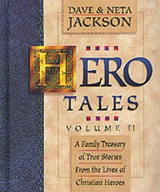 hero-tales-vol-ii-a-family-treasury-of-true-stories-from-the-lives-of-christian-heroes
