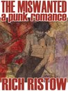 The Miswanted: A Punk Romance