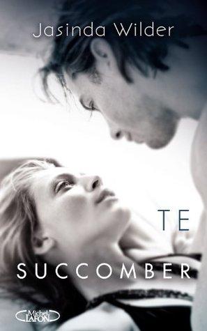 Te succomber (Succomber, #1)