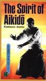 The Spirit of Aikido by Kisshomaru Ueshiba