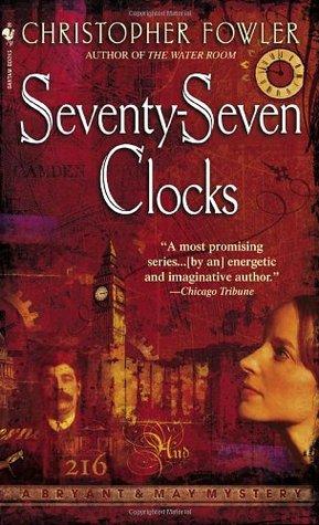 Seventy-Seven Clocks (Bryant & May, #3)