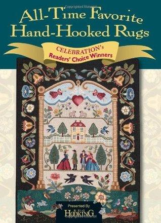 All-Time Favorite Hand-Hooked Rugs: Celebration's Readers' Choice Winners Descargue libros electrónicos gratuitos en pdf en inglés