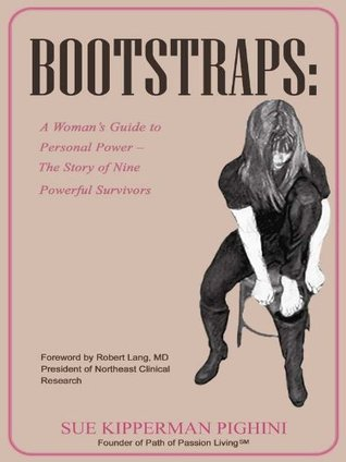 Bootstraps: A Woman's Guide to Personal Power - The Story of Nine Powerful Survivors