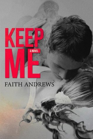 Keep Me (Grayson Sibling, #1) by Faith Andrews