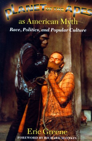 *Planet of the Apes* as American Myth: Race, Politics, and Popular Culture