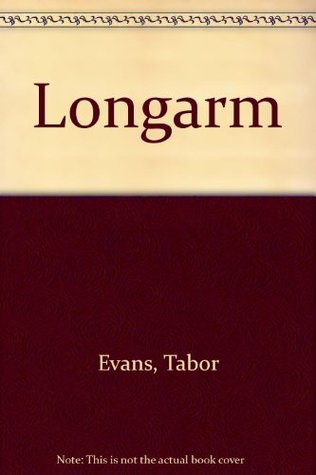 Longarm by Tabor Evans