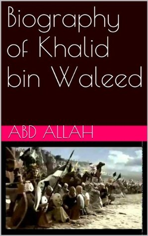 Biography of Khalid bin Waleed