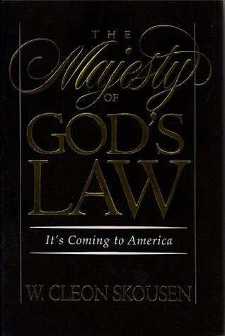 The majesty of god's law: it's coming to america by W. Cleon Skousen