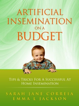 Artificial Insemination On A Budget - Tips & Tricks For A Successful At Home Insemination