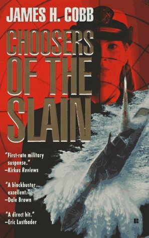 Choosers of the Slain by James H. Cobb