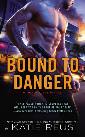 Bound to Danger (Deadly Ops, #2)