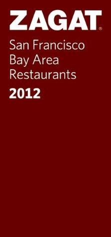San Francisco Bay Area Restaurants 2012 (ZAGAT Restaurant Guides)