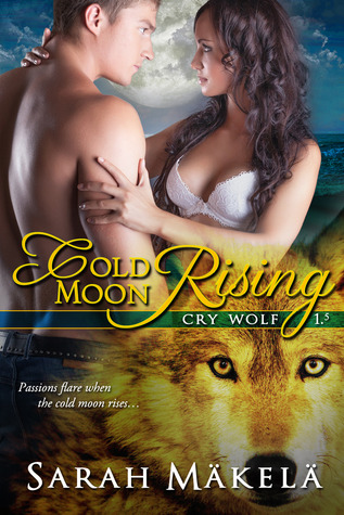 Cold Moon Rising(Cry Wolf 2) - Sarah Makela