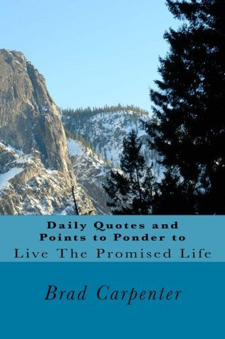 Daily Quotes and Points to Ponder to Live The Promised Life