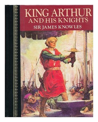 King Arthur & His Knights: Childrens Classics