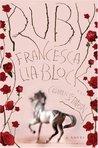 Ruby by Francesca Lia Block