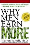 Why Men Earn More: The Startling Truth Behind the Pay Gap--And What Women Can Do about It