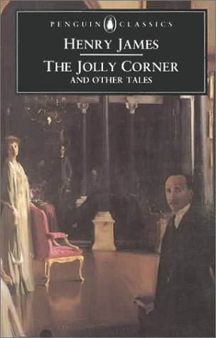 The Jolly Corner and Other Tales