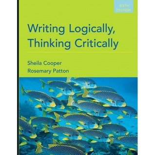 Writing Logically, Thinking Critically, 6th Edition