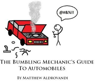 The Bumbling Mechanic's Guide to Automobiles