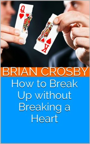 how-to-break-up-without-breaking-a-heart-the-fundamentals