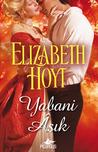Yabani Aşık by Elizabeth Hoyt