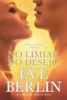 No Limiar do Desejo by Eve Berlin