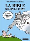 La Bible selon le Chat by Philippe Geluck