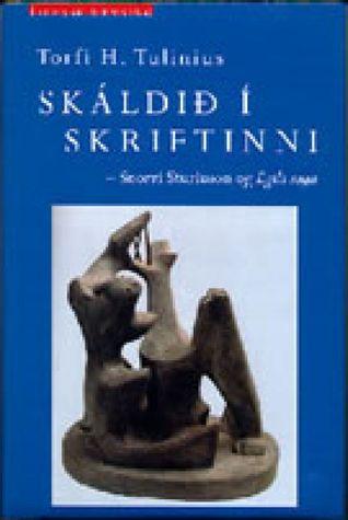 Skáldið í skriftinni. Snorri Sturluson og Egils saga