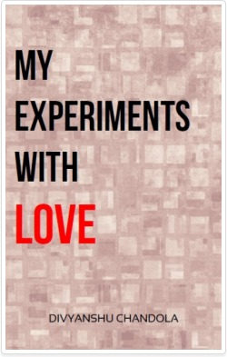 My Experiments with Love