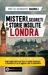 Misteri segreti e storie insolite di Londra