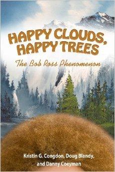 Happy Clouds, Happy Trees: The Bob Ross Phenomenon