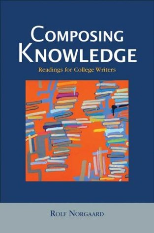 Composing Knowledge: Readings for College Writers
