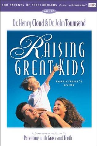 Raising Great Kids for Parents of Preschoolers Participant's Guide