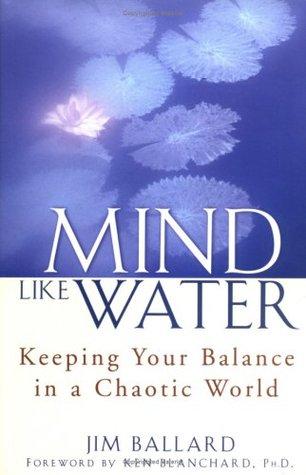 Mind Like Water by Jim Ballard
