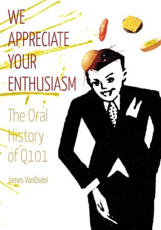 Free PDF Book We Appreciate Your Enthusiasm: The Oral History of Q101