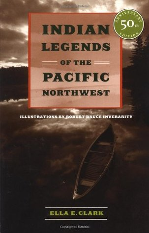 Indian Legends of the Pacific Northwest